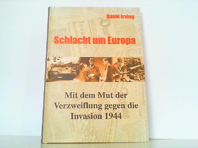 Schlacht um Europa - Mit dem Mut: Irving, D.,: