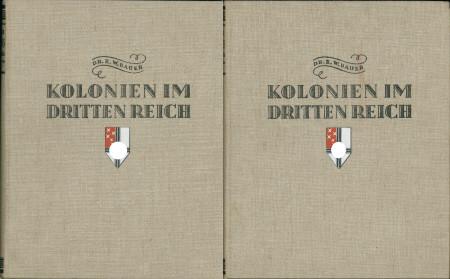 Kolonien im Dritten Reich - 1.+ 2.: Bauer, Dr. H.,: