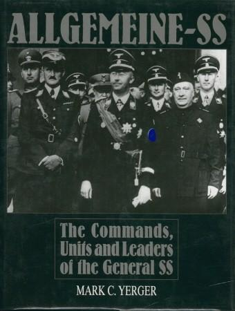 ALLGEMEINE-SS, The Commands, Units and Leaders of: Yerger,Mark C.: