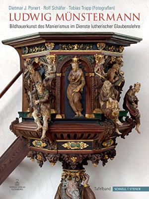 Ludwig Münstermann. Bildhauerkunst des Manierismus im Dienste: Ponert, Dietmar J.