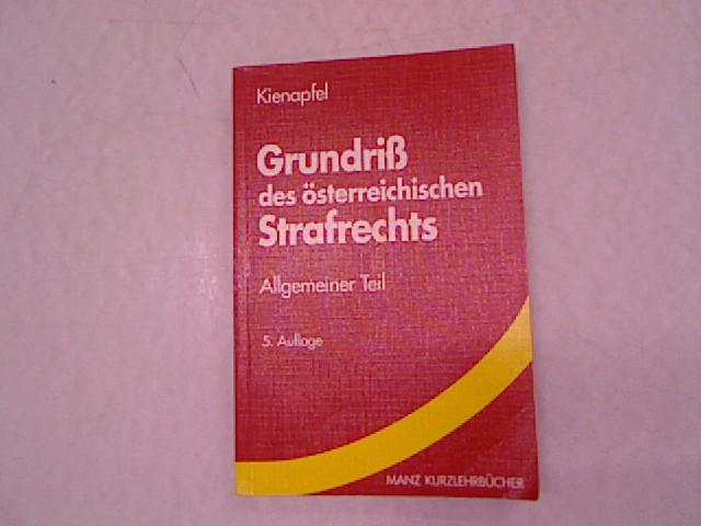 Kienapfel, Diethelm: Grundriß des österreichischen Strafrechts; Allgemeiner: Kienapfel, Diethelm:
