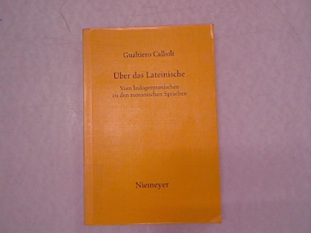 Über das Lateinische: Vom Indogermanischen zu den: Calboli, Gualtiero: