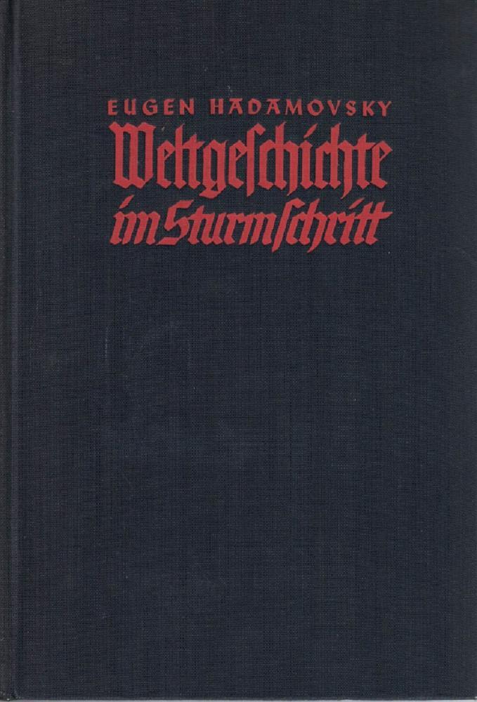 Weltgeschichte im Sturmschritt. Hitlers Marsch nach Wien,: Hadamovsky, Eugen: