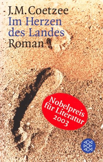 Im Herzen des Landes : Roman.: Coetzee, J.M.: