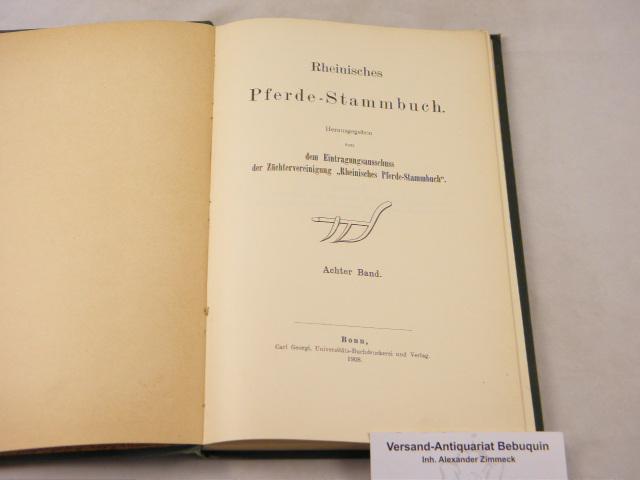 08. Bd. Hrsg. von dem Eintragungsausschuss der: PFERDE.- RHEINISCHES PFERDE-STAMMBUCH.-