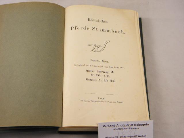 12. Bd. Enthaltend die Eintragungen aus dem: PFERDE.- RHEINISCHES PFERDE-STAMMBUCH.-