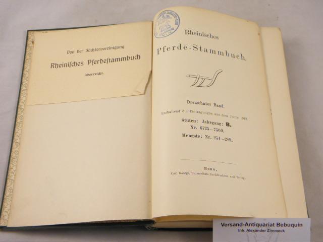 13. Bd. Enthaltend die Eintragungen aus dem: PFERDE.- RHEINISCHES PFERDE-STAMMBUCH.-