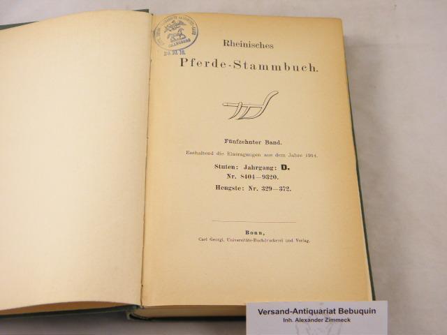 15. Bd. Enthaltend die Eintragungen aus dem: PFERDE.- RHEINISCHES PFERDE-STAMMBUCH.-