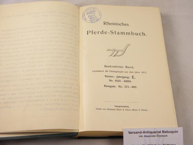 16. Bd. Enthaltend die Eintragungen aus dem: PFERDE.- RHEINISCHES PFERDE-STAMMBUCH.-