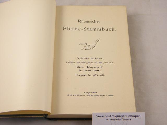17. Bd. Enthaltend die Eintragungen aus dem: PFERDE.- RHEINISCHES PFERDE-STAMMBUCH.-