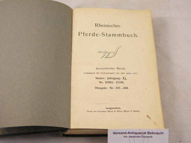 18. Bd. Enthaltend die Eintragungen aus dem: PFERDE.- RHEINISCHES PFERDE-STAMMBUCH.-