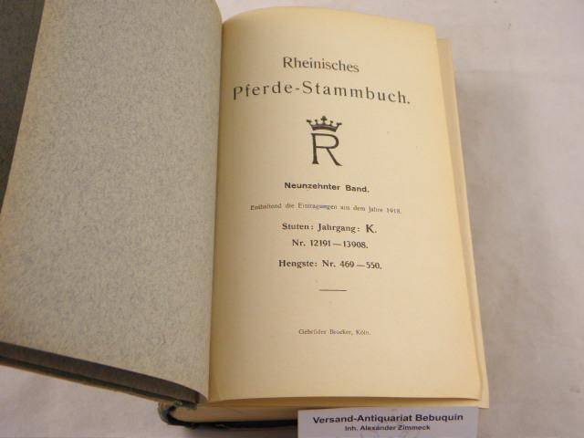 19. Bd. Enthaltend die Eintragungen aus dem: PFERDE.- RHEINISCHES PFERDE-STAMMBUCH.-