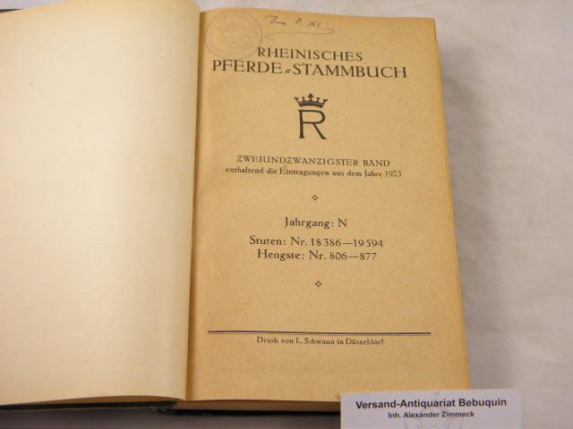22. Bd. Enthaltend die Eintragungen aus dem: PFERDE.- RHEINISCHES PFERDE-STAMMBUCH.-