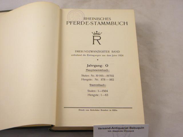 23. Bd. Enthaltend die Eintragungen aus dem: PFERDE.- RHEINISCHES PFERDE-STAMMBUCH.-