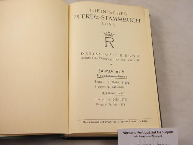 30. Bd. Enthaltend die Eintragungen aus dem: PFERDE.- RHEINISCHES PFERDE-STAMMBUCH.-
