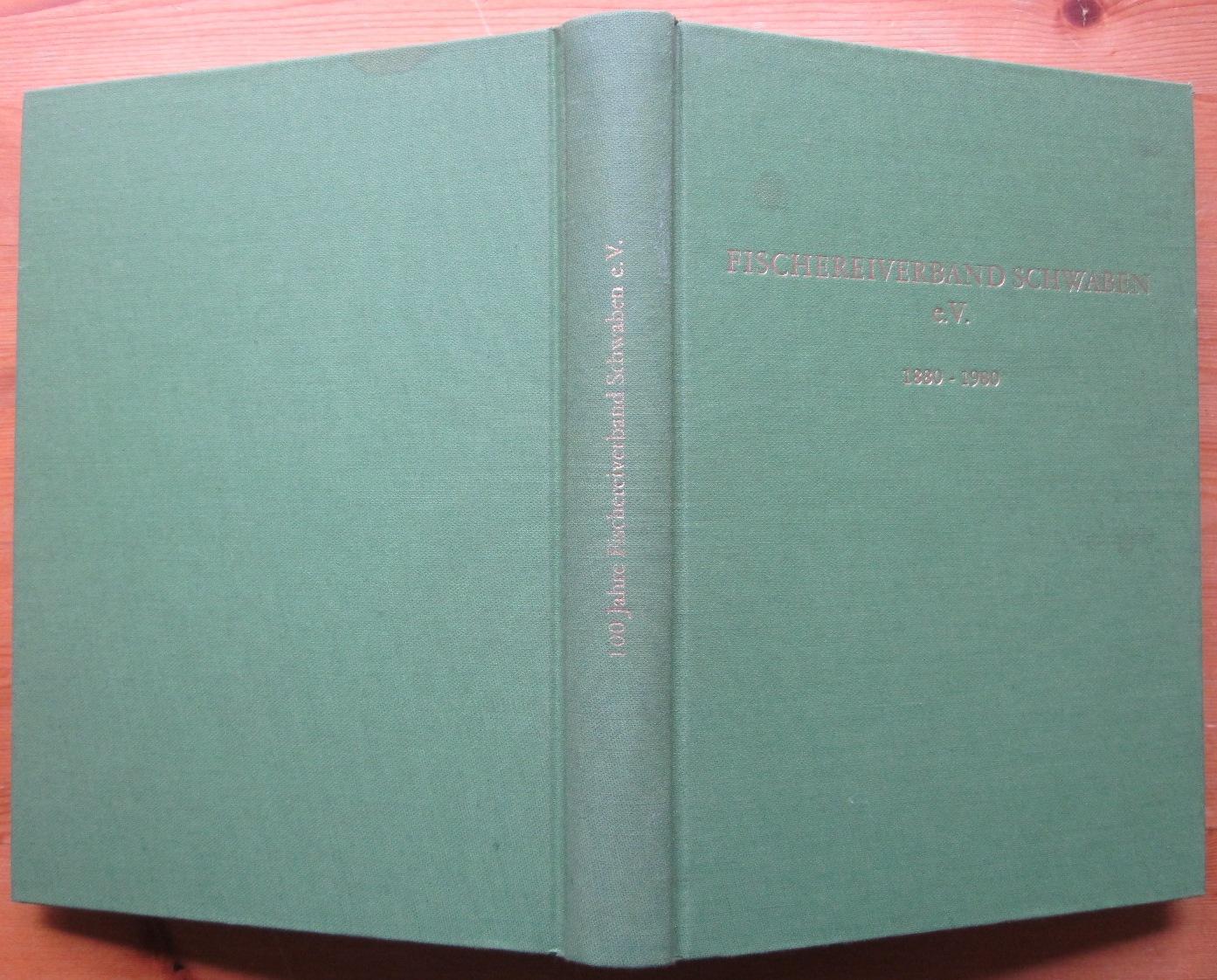 Fischereiverband Schwaben e.V. Festschrift anläßlich des 100-jährigen: Wiesner, Erhard Robert