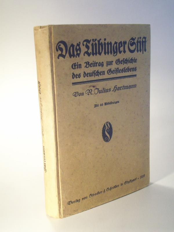 Das Tübinger Stift. Ein Beitrag zur Geschichte: Hartmann, R. Julius.