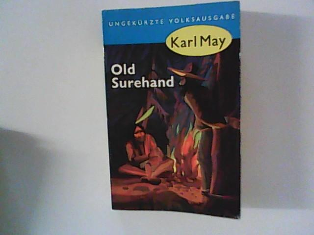 Old Surehand (Erster Band): May, Karl: