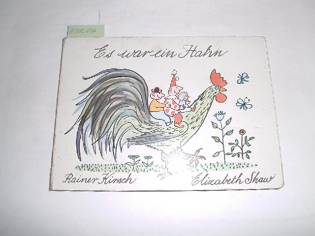Es war ein Hahn ; Illustrationen von: Kirsch, Rainer