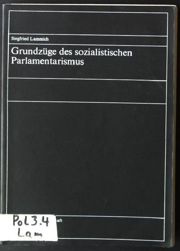 Grundzüge des sozialistischen Parlamentarismus.: Lammich, Siegfried: