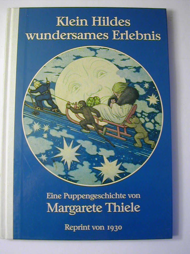 Klein Hildes wundersames Erlebnis : eine Puppengeschichte: Margarete Thiele