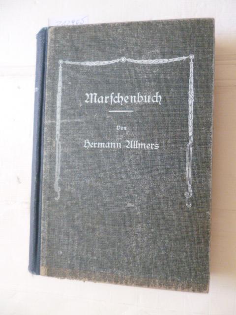 Marschenbuch. Land- und Volkslieder aus den Marschen: Allmers, Hermann