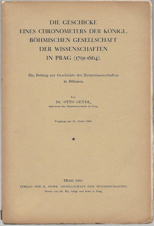 Die Geschicke eines Chronometers der Königl. Böhmischen: SEYDL, Otto: