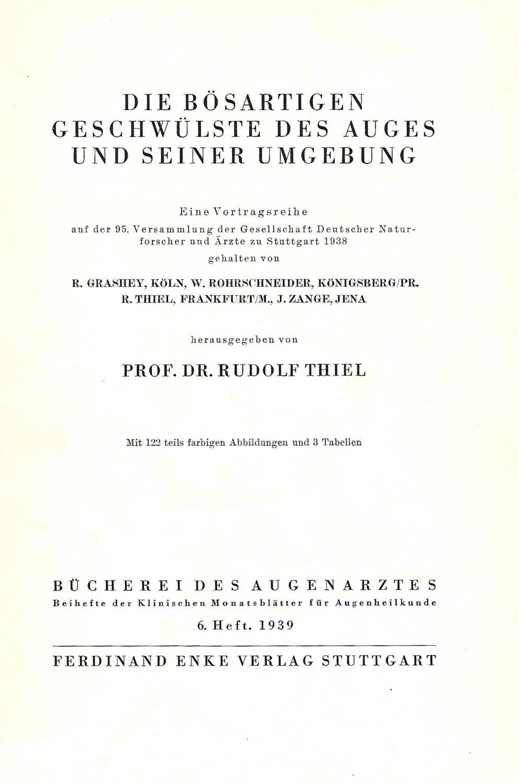 Die bösartigen Geschwülste des Auges und seiner: THIEL, Rudolf (Hrsg.):