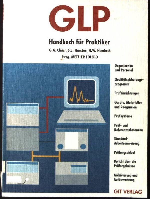 GLP, Handbuch für Praktiker.: Christ, Günter A.,