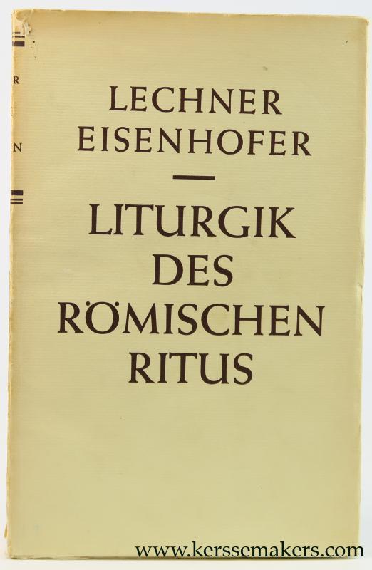 Liturgik des römischen ritus. Sechste Auflage.: Eisenhofer, Ludwig /