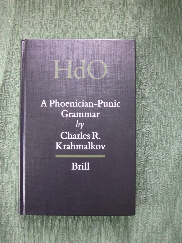 A Phoenician-Punic Grammar, Handbook of Oriental Studies series, - Krahmalkov, Charles R.,