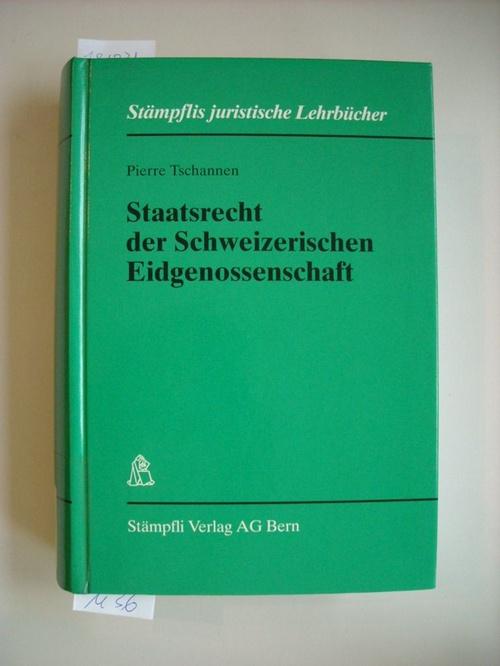 Staatsrecht der Schweizerischen Eidgenossenschaft: Tschannen, Pierre