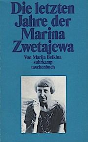 Die letzten Jahre der Marina Zwetajewa. - Marija O. Belkina