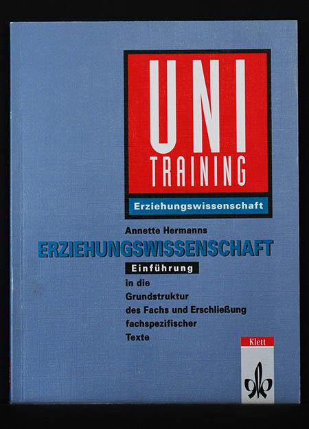 Uni-Training Erziehungswissenschaft; Zentrale Themen des Fachs und: Annette Hermanns
