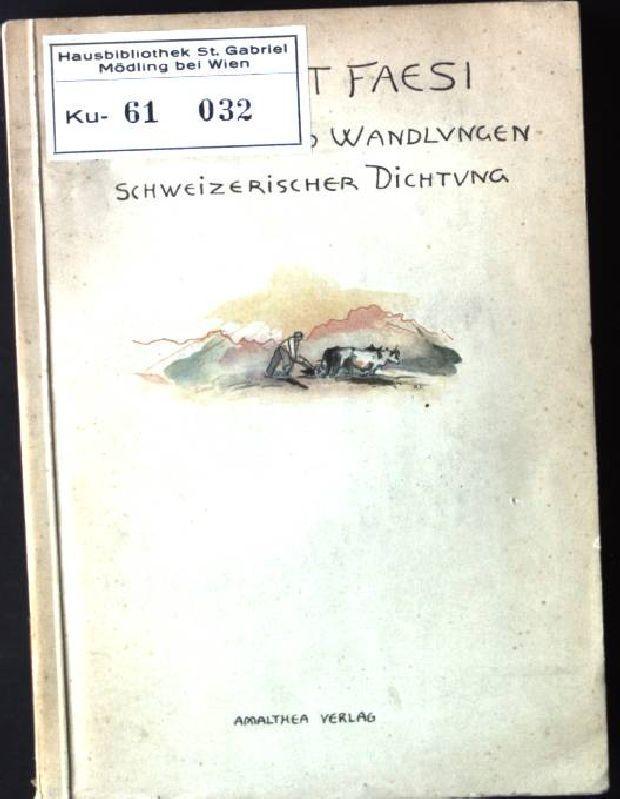 Gestalten und Wandlungen Schweizerischer Dichtung, Zehn Essays: Faesi, Robert: