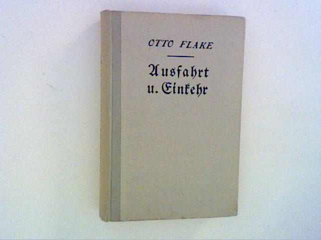 Ausfahrt und Einkehr. Erzählungen und Reiseskizzen.: Flake, Otto: