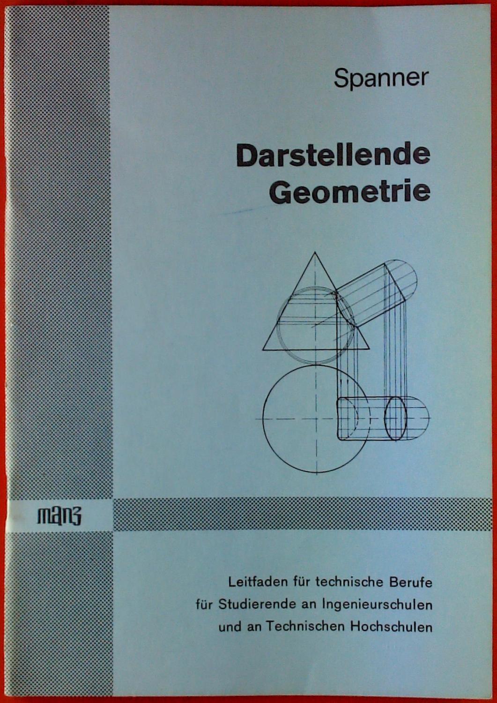 Darstellende Geometrie für technische Berufe , für: Ludwig Spanner