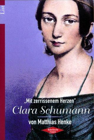 Mit zerissenem Herzen', Clara Schumann - Henke, Matthias