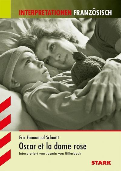 Interpretationen Französisch / ERIC-EMMANEL SCHMITT: Oscar et la dame rose : Text in Deutsch - Jasmin von Billerbeck