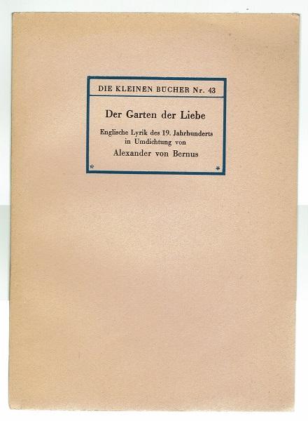 Der Garten der Liebe. Englische Lyrik des: Bernus, Alexander von
