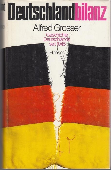 Deutschlandbilanz. Geschichte Deutschlands seit 1945: Grosser, Alfred