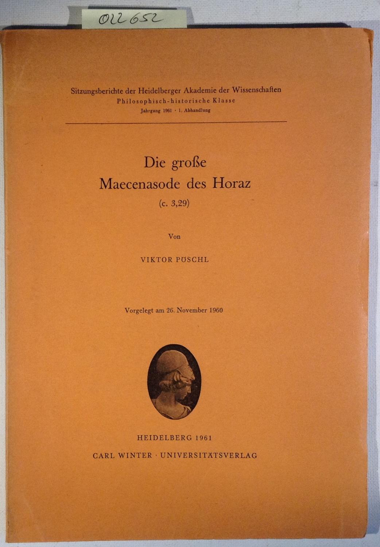 Die große Maecenasode des Horaz (c. 3,29): Pöschl, Viktor