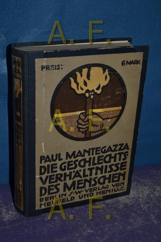 Die Geschlechtsverhältnisse des Menschen. Anthropologisch-kulturhistorische Studien.: Mantegazza, Paul: