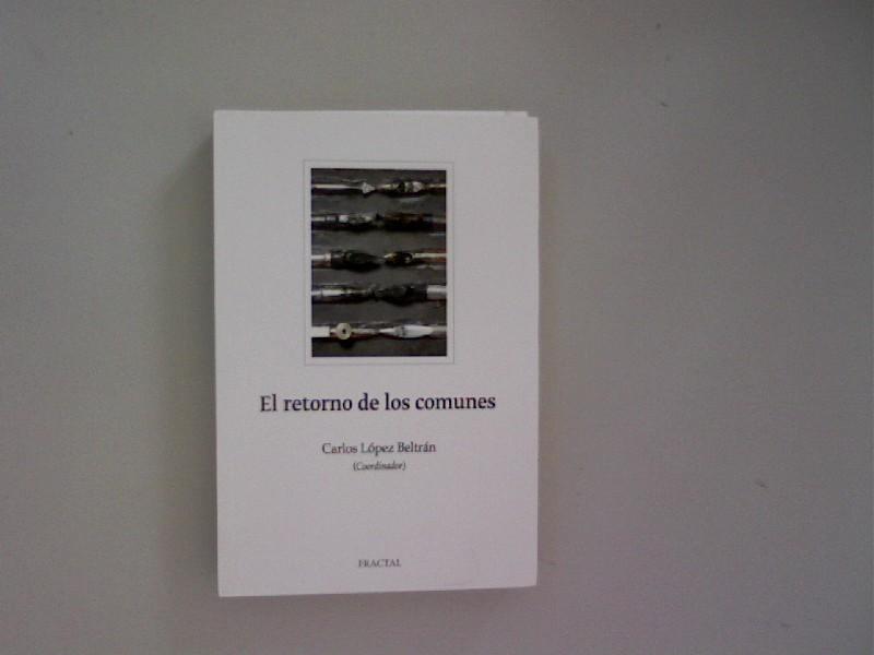 El retorno de los comunes. - López Beltrán, Carlos [Coord.]