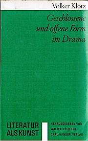 Geschlossene und offene Form im Drama. - Volker Klotz