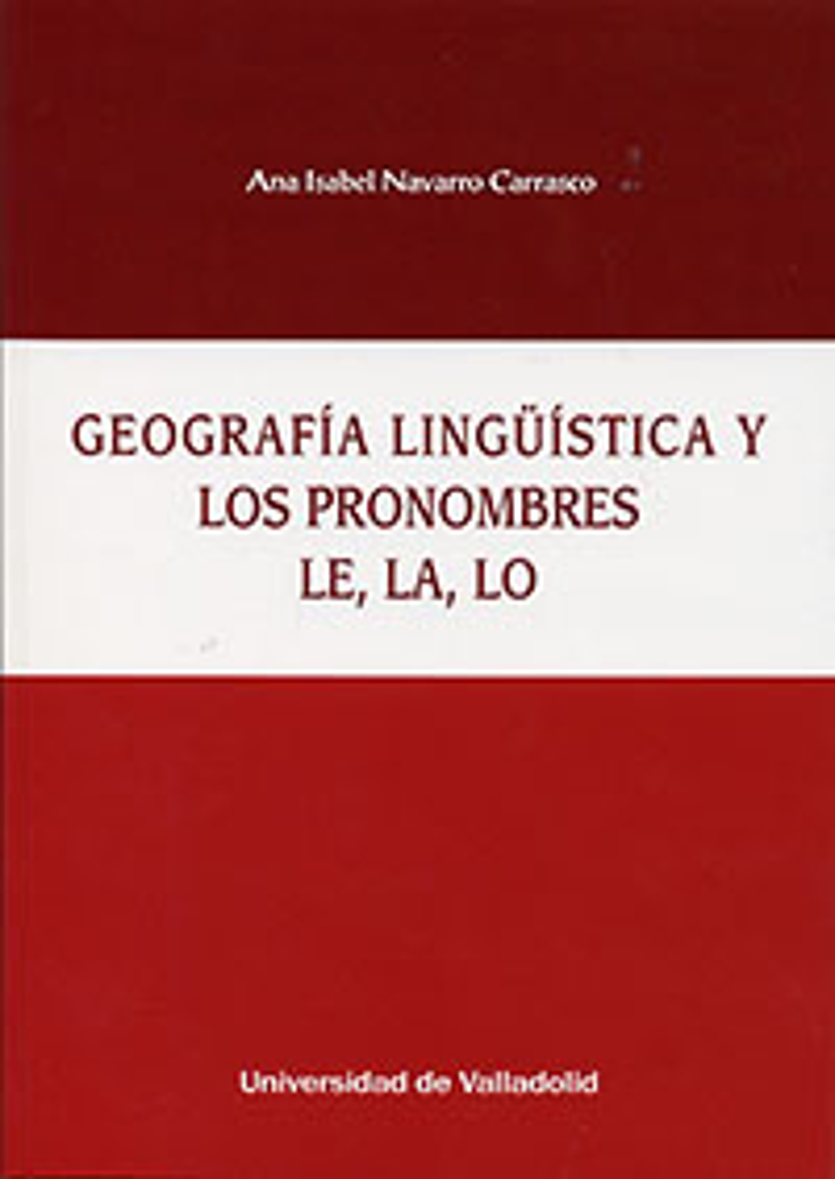 Geografía lingüística y pronombres le, la, lo - Navarro Carrasco, Ana Isabel