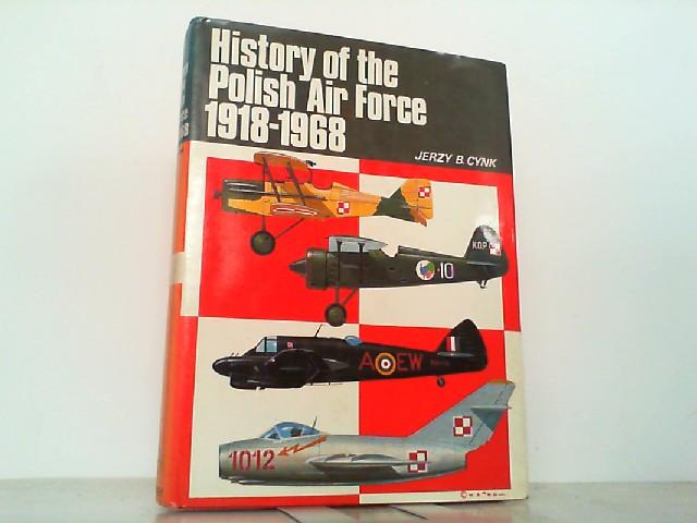 History of the Polish Air Force 1918-1968.: Cynk, Jerzy B.: