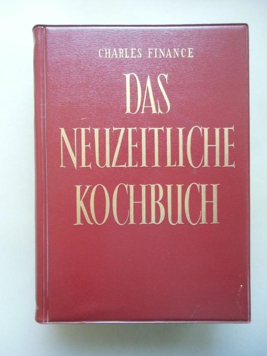 Das neuzeitliche Kochbuch von Charles Finance um: Charles Finance:
