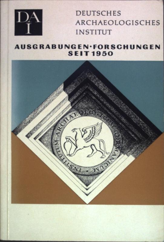 Ausgrabungen, Forschungen seit 1950;: Deutsches Archäologisches Institut: