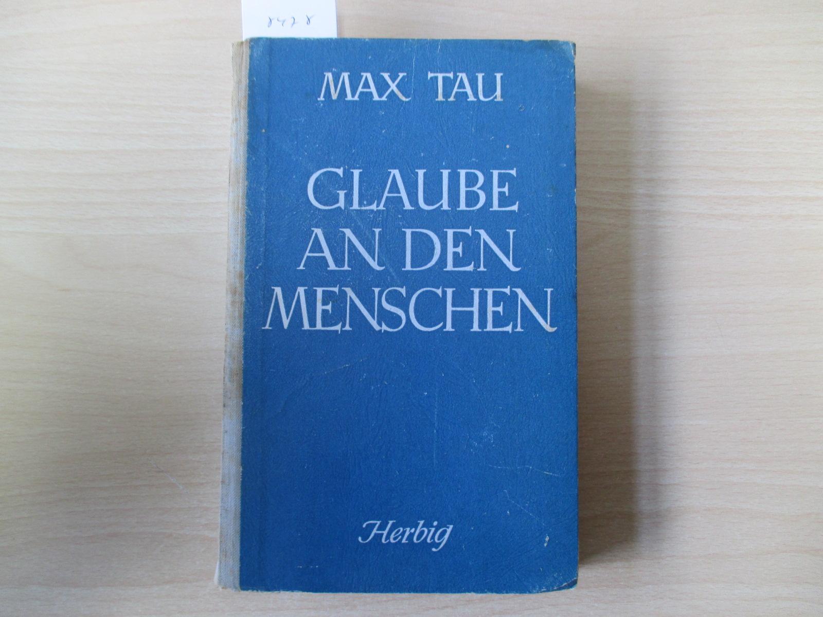 Glaube an den Menschen: Tau, Max